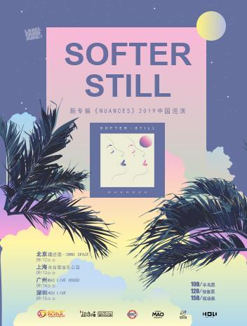 Softer Still 深圳演唱会